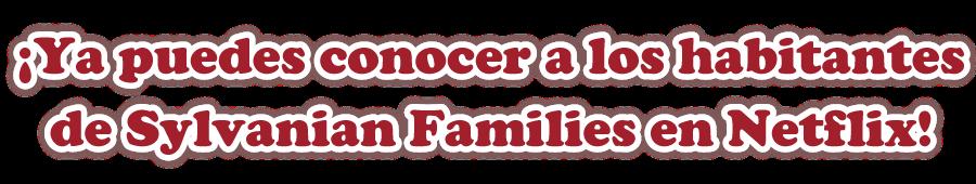¡Ya puedes conocer a los habitantes de Sylvanian Families en Netflix!