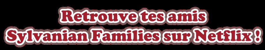 Fais connaissance avec tes amis Sylvanian Families sur Netflix !